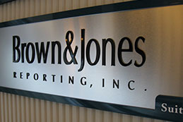 Brown & Jones Reporting Inc interior sign